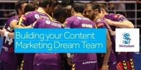How to Build your Content Marketing Dream Team