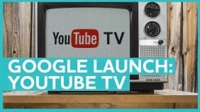 Google Launch: YouTube TV