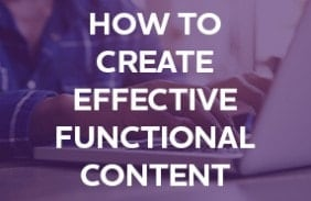 How to create engaging and effective functional content