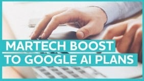 Google focuses on MarTech to boost AdTech AI ambitions