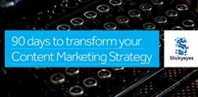 90 Days to transform your Content Marketing Strategy