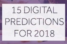 15 Digital Predictions for 2018