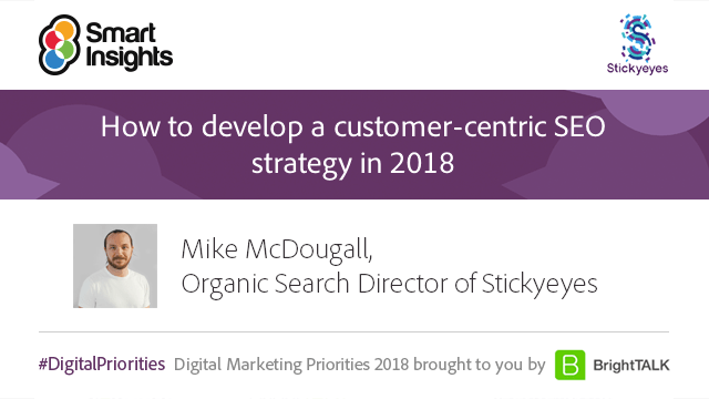 Stickyeyes Smart Insights webinar - SEO 2018