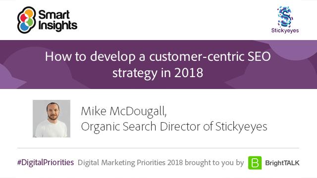 Stickyeyes Smart Insights webinar - SEO 2018